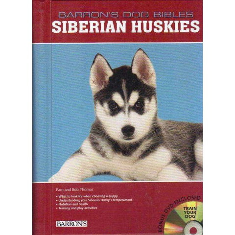 Siberian Huskies (Barron's Dog Bibles) | Pam Thomas; Bob Thomas
