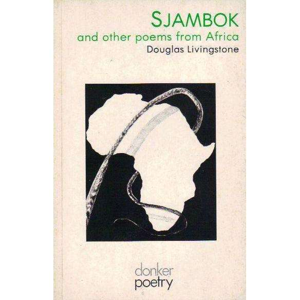Bookdealers:Sjambok and Other Poems from Africa | Douglas Livingstone