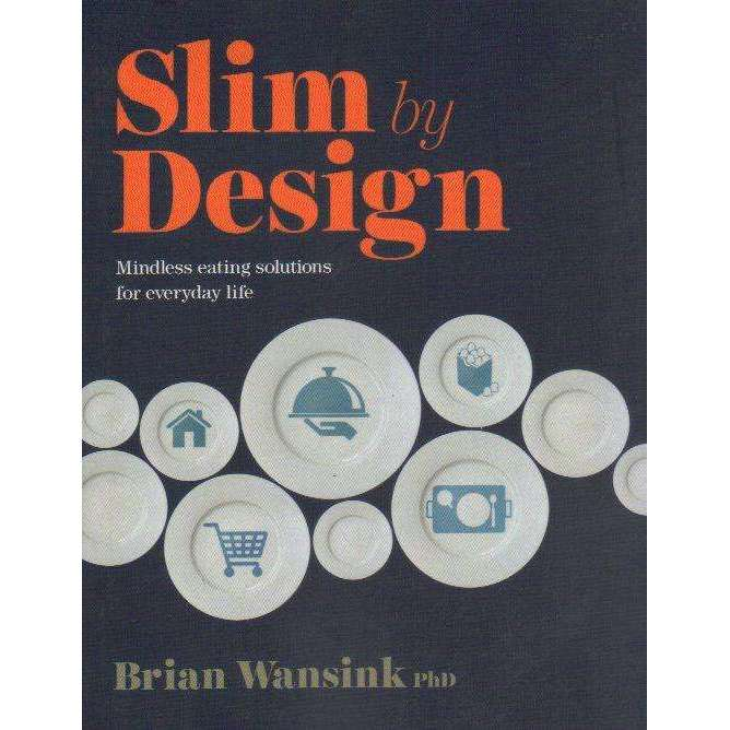 Bookdealers:Slim by Design: Mindless Eating Solutions for Everyday Life | Brian Wansink