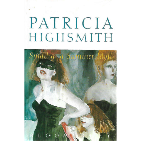 Small g: A Summer Idyll | Patricia Highsmith