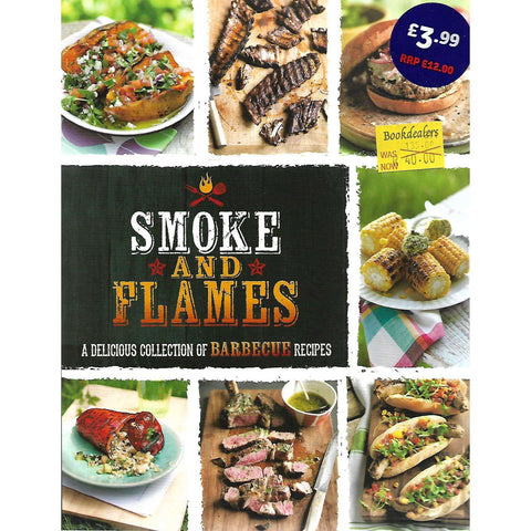 Smoke and Flames: A Delicious Collection of Barbecue Recipes | Cheryl Warner (Ed.)