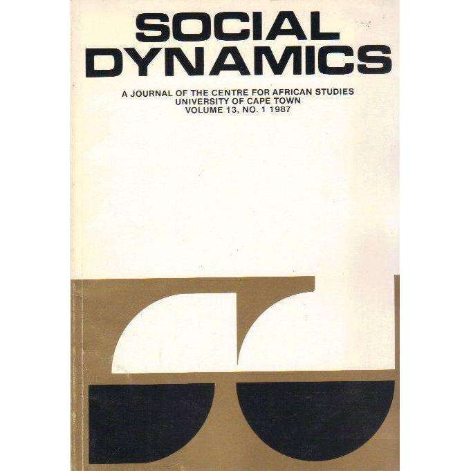 Bookdealers:Social Dynamics: A Journal of the Centre for African Studies University of Cape Town (Volume 13, No. 1 1987) Edited by Michael Savage, Bill Nasson and Charles Simkins