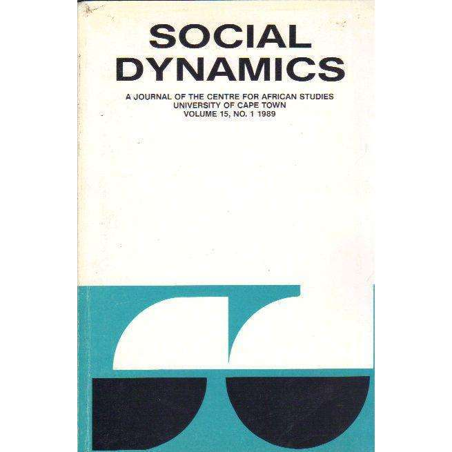 Bookdealers:Social Dynamics: A Journal of the Centre for African Studies University of Cape Town (Volume 15, No. 1 1989) | Editor: Michael Savage and Bill Nasson