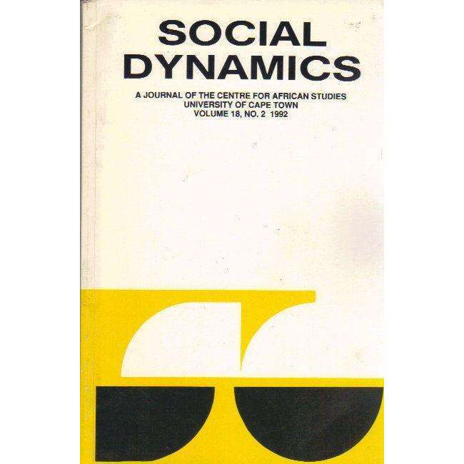 Bookdealers:Social Dynamics: A Journal of the Centre for African Studies University of Cape Town (Volume 18, No. 2 1992) Edited by Bill Nasson
