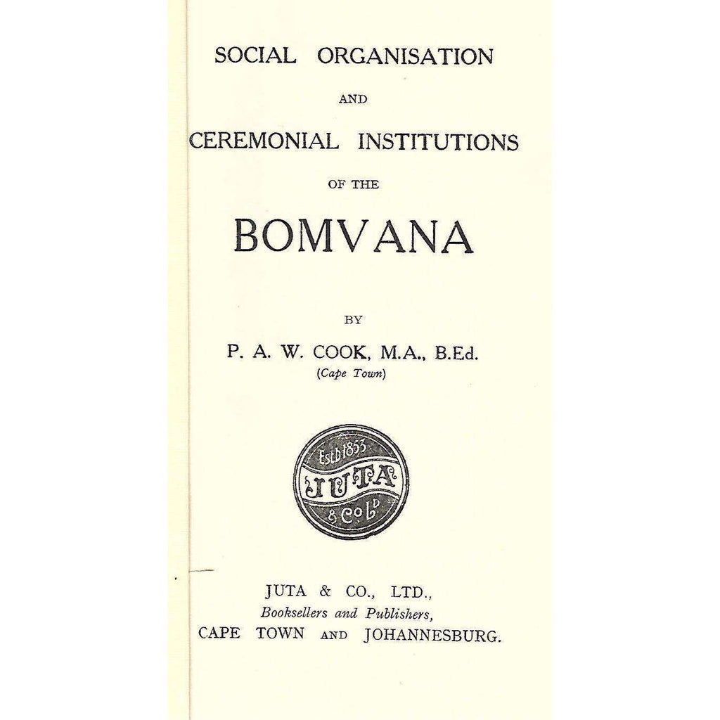 Bookdealers:Social Organisation and Ceremonial Institutions of the Bomvana | P. A. W. Cook