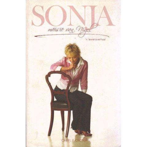 Sonja, Meisie Van Nigel: (Afrikaans Edition) 'n Lewensverhaal (With Author's Inscription) | Carel F Cronje