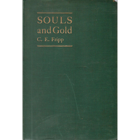 Souls and Gold (Inscribed First Edition) | C. E. Fripp (Inscribed First Edition)