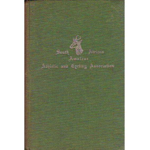 South African Amateur Athletic and Cycling Association: (1947 Edition) Championships and Official Records | Compiled by Will H. Vogt