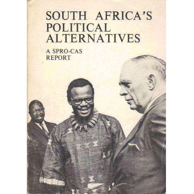Bookdealers:South Africa's Political Alternatives: Report of the SPRO-CAS Political Comission |  Editor: Peter Randall