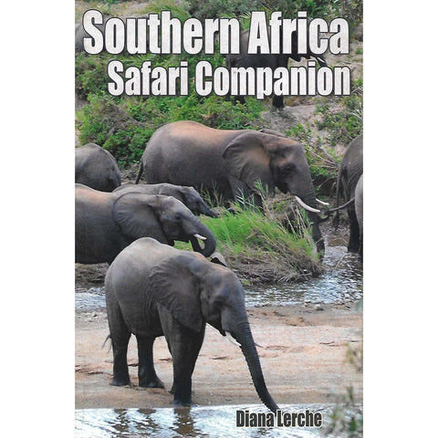 Southern Africa Safari Companion (Inscribed by Author) | Diana Lerche