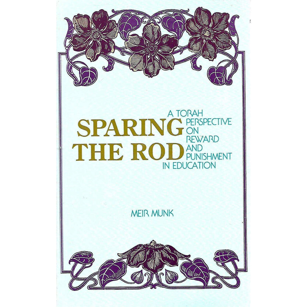 Bookdealers:Sparing the Rod: A Torah Perspective on Reward and Punishment in Education | Meir Munk