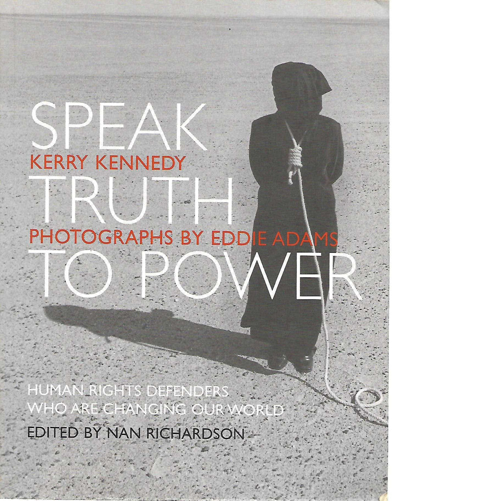 Bookdealers:Speak Truth to Power (With Author's Inscription) | Kerry Kennedy