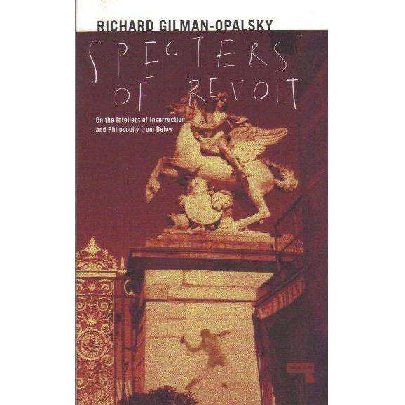 Bookdealers:Spectres of Revolt | Richard Gilman-Opalsky