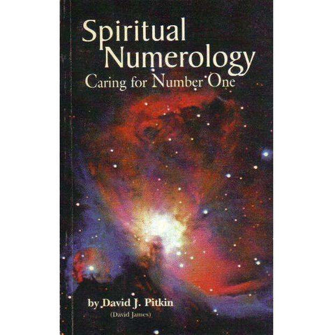 Spiritual Numerology: (With Author's Inscription) Caring for Number One | David J. Pitkin