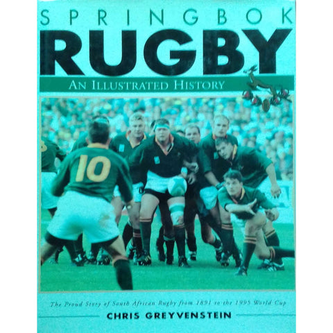Springbok Rugby: An Illustrated History | Chris Greyvenstein