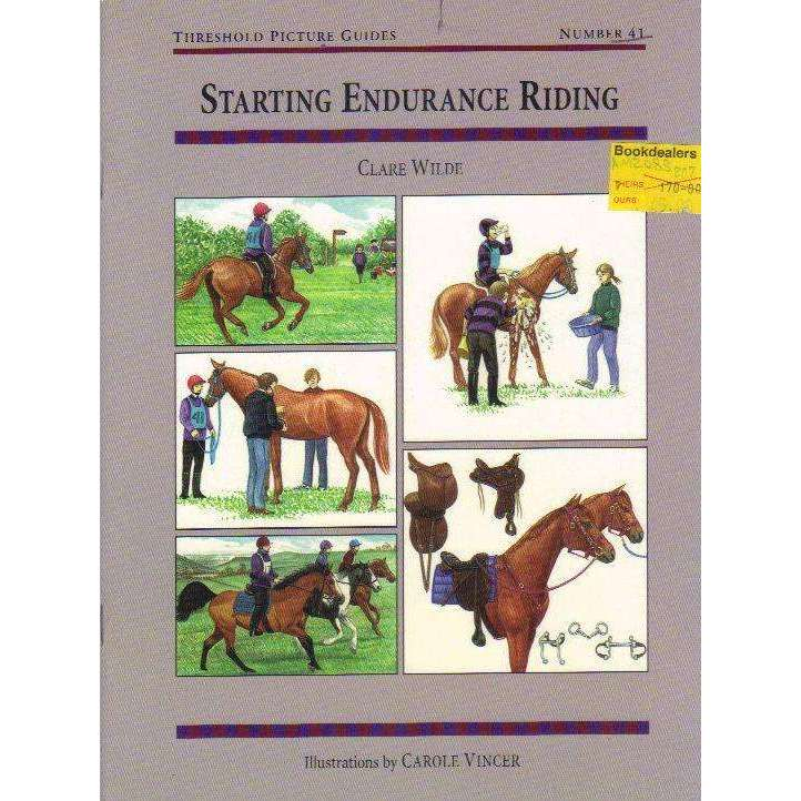 Bookdealers:Starting Endurance Riding (Threshold Picture Guides Book 41) | Clare Wilde