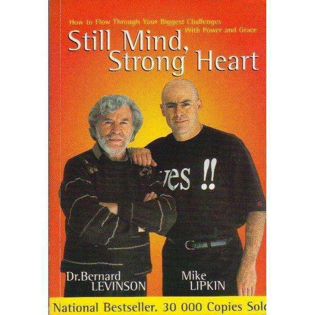 Bookdealers:Still Mind, Strong Heart (With Co-Author's Dedication) | Dr Bernard Levinson, Mike Lipkin