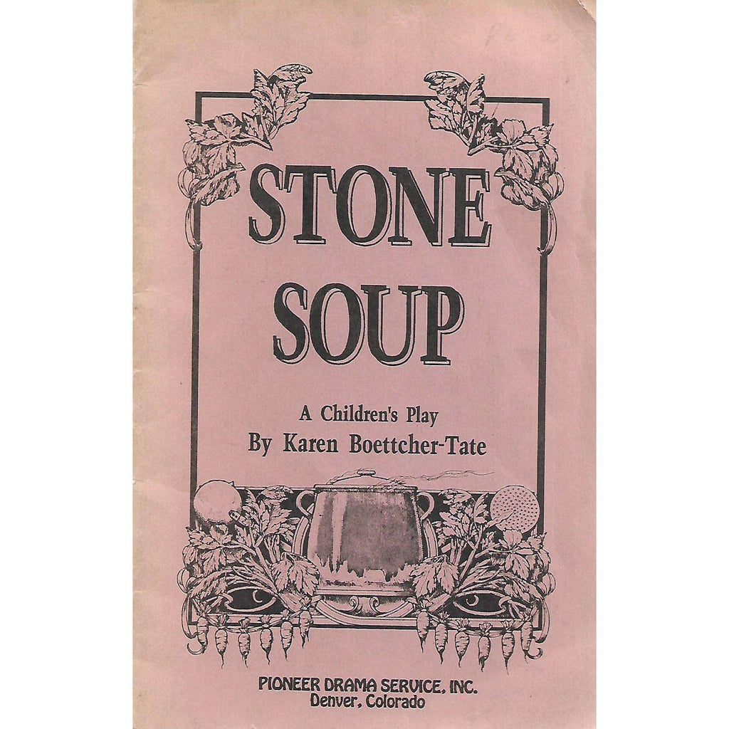Bookdealers:Stone Soup: A Children's Play | Karen Boettcher-Tate