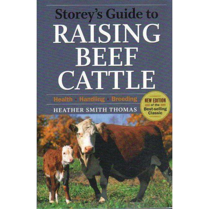 Bookdealers:Storey's Guide to Raising Beef Cattle, 3rd Edition | Thomas, Heather Smith