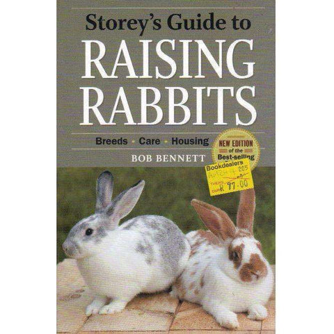 Storey's Guide to Raising Rabbits: Breeds, Care, Housing |  Bob Bennett