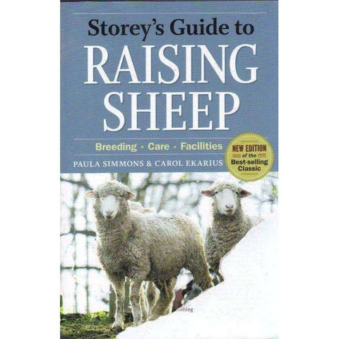 Storey's Guide to Raising Sheep, 4th Edition: Breeding, Care, Facilities | Paula Simmons; Carol Ekarius