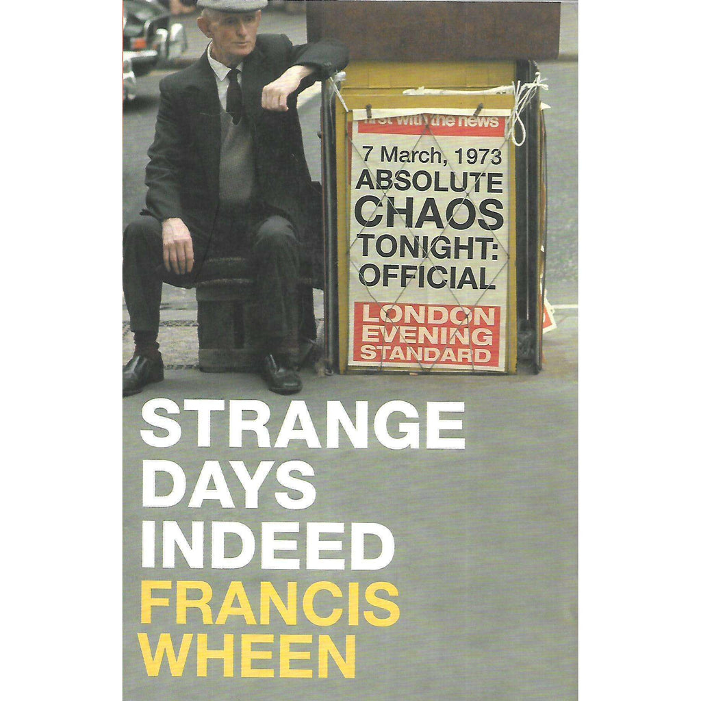 Bookdealers:Strange Days Indeed: The Golden Age of Paranoia | Francis Wheen