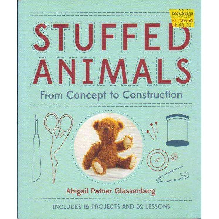Bookdealers:Stuffed Animals: From Concept to Construction | Abigail Patner Glassenberg