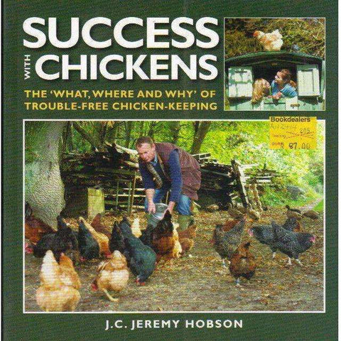Success with Chickens: The 'What, Where and Why' of Trouble-free Chicken-keeping | J. C. Jeremy Hobson