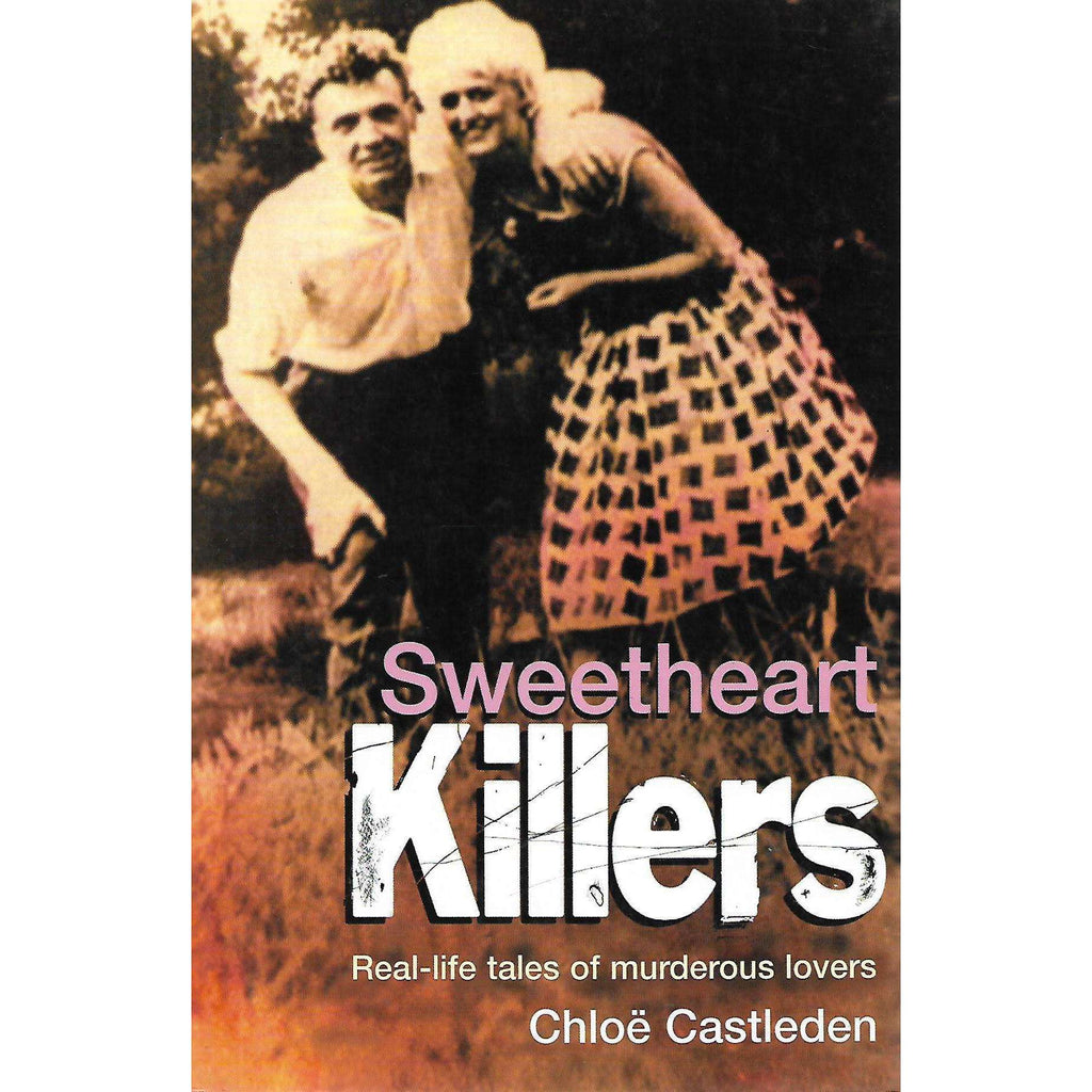 Bookdealers:Sweetheart Killers: Real-Life Tales of Murderous Lovers | Chloe Casteden