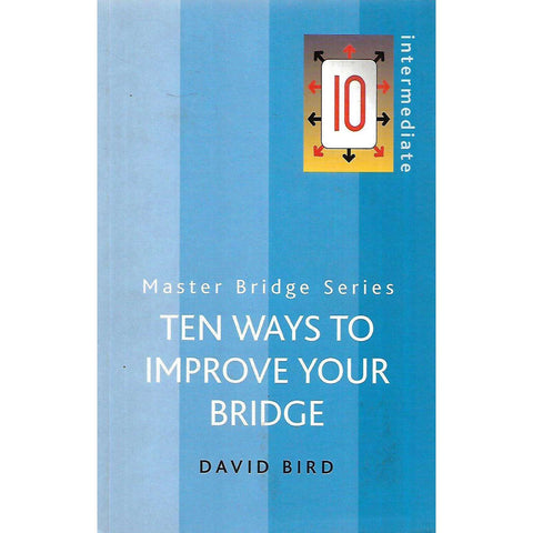 Ten Ways to Improve Your Bridge (Master Bridge Series) | David Bird