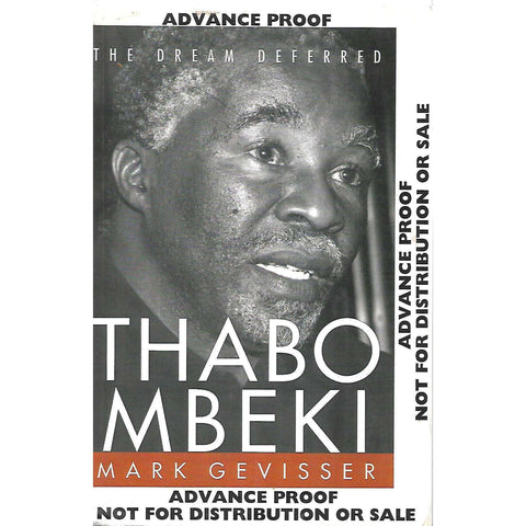 Thabo Mbeki: The Dream Deferred (Limited Proof Copy No. 1) | Mark Gevisser