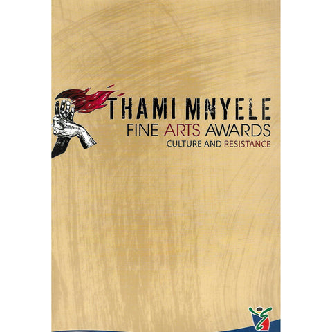 Thami Mnyele Fine Arts Awards: Culture and Resistance (2013)