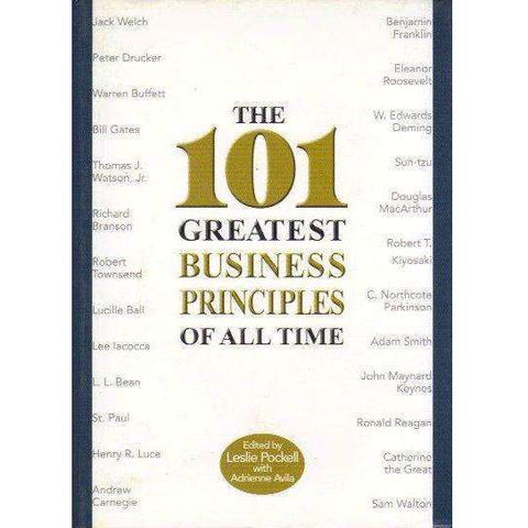 The 101 Greatest Business Principles of All Time | Leslie Pockell, Adrienne Avila