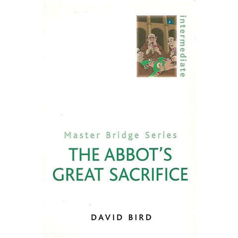 The Abbot's Great Sacrifice (Master Bridge Series) | David Bird