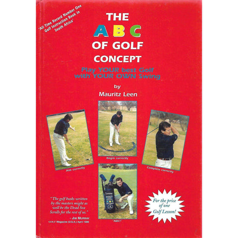 The ABC of Golf Concept: Play Your Way with Your Own Swing (Inscribed by Author) | Mauritz Leen