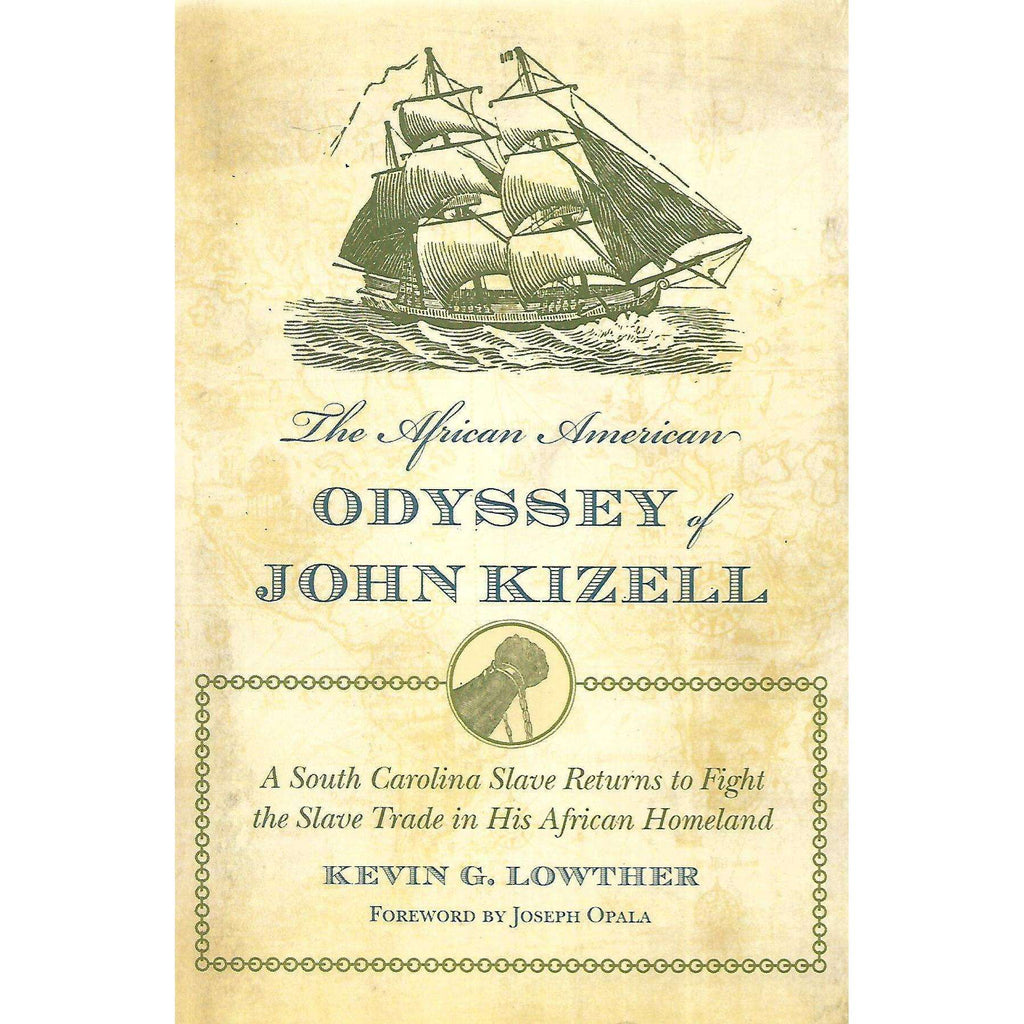 Bookdealers:The African American Odyssey of John Kizell (Inscribed by Author) | Kevin G. Lowther