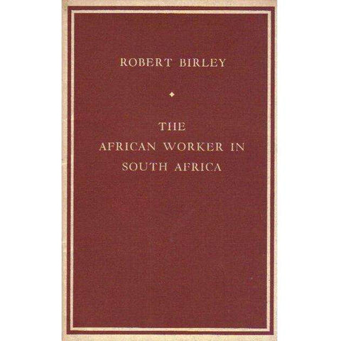 The African Worker in South Africa | Robert Birley