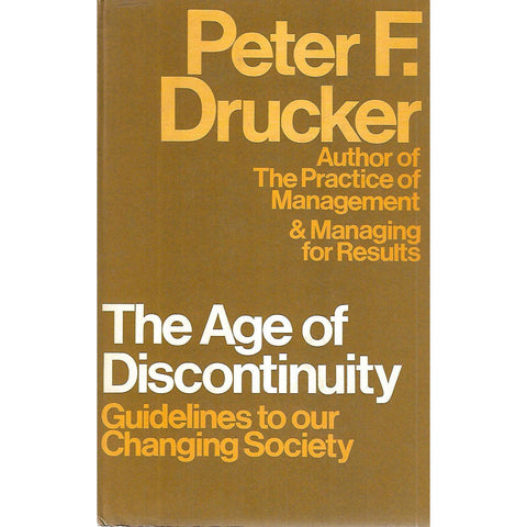 The Age of Discontinuity: Guidelines to Our Changing Society | Peter F. Drucker