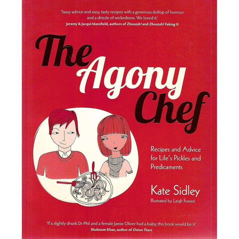 The Agony Chef: Recipes and Advice for Life's Pickles and Predicaments (Inscribed by Author) | Kate Sidley