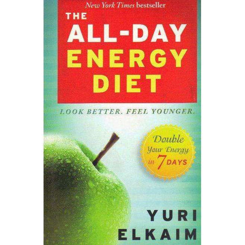 The All-Day Energy Diet: Double Your Energy in 7 Days | Yuri Elkaim