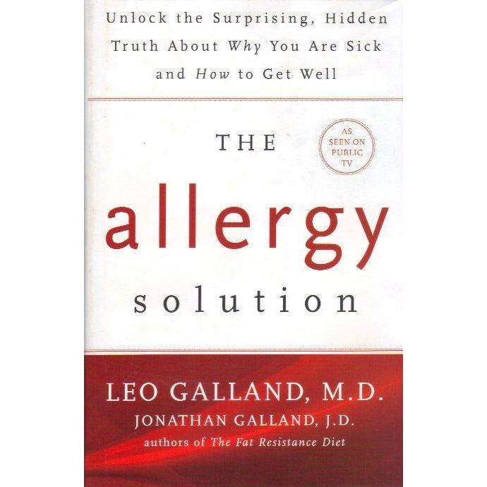 Bookdealers:The Allergy Solution - Unlock the Surprising, Hidden Truth about Why You Are Sick and How to Get Well | Leo Galland, Jonathan Galland