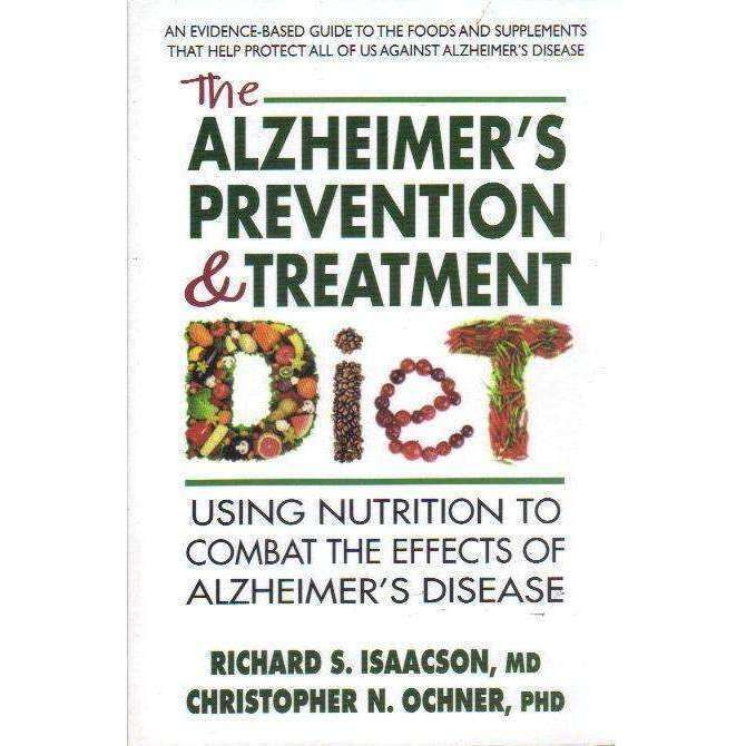 Bookdealers:The Alzheimer's Prevention & Treatment Diet - Using Nutrition to Combat the Effects of Alzheimer's Disease | Richard S. Isaacson, Christopher N. Ochner