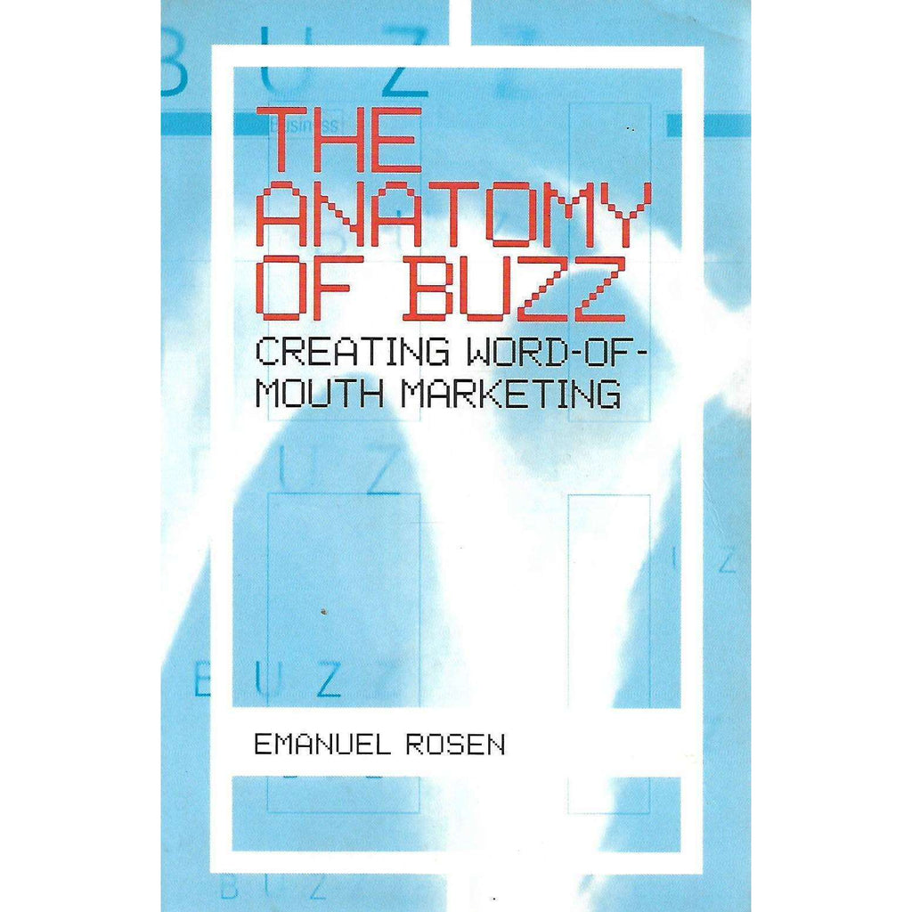 Bookdealers:The Anatomy of Buzz: Creating Word-of-Mouth Marketing | Emanuel Rosen