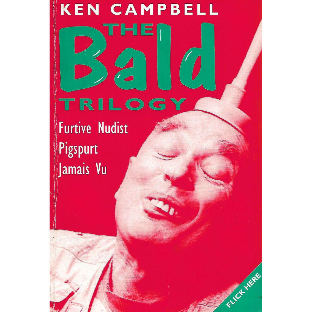 Bookdealers:The Bald Trilogy: Furtive Nudist, Pigspurt and Jamais Vu | Ken Campbell