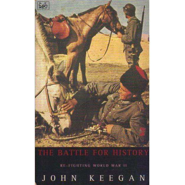 Bookdealers:The Battle for History: Re-Fighting World War II | John Keegan