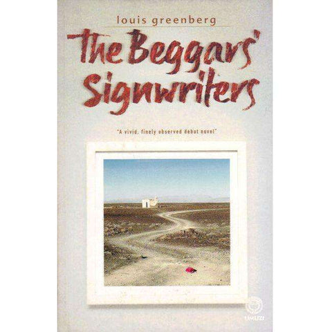 The Beggars' Signwriters (With Author's Inscription) | Louis Greenberg