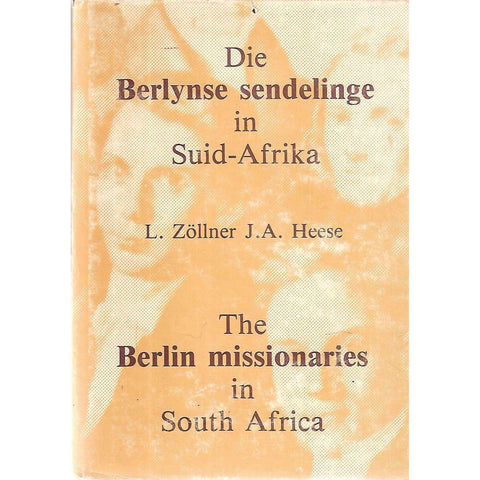 The Berlin Missionaries in South Africa and their Descendants (Dual Language Edition) | Linda Zollner & J. A. Heese (Eds.)