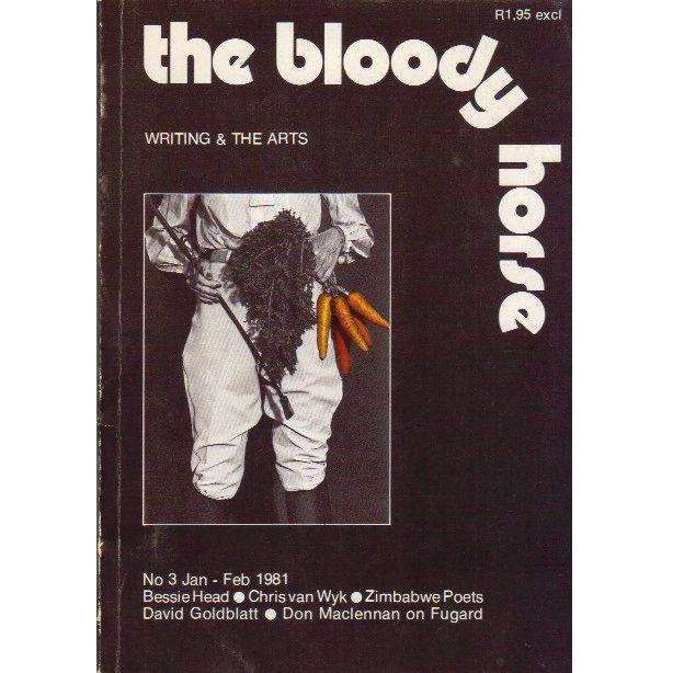 Bookdealers:The Bloody Horse: (No 3 Jan - Feb 1981) Writing & the Arts | Editor: Patrick Cullinan