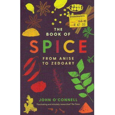 The Book of Spice: From Anise to Zedoary | John O'Connell