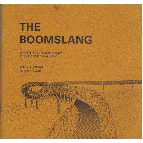 Bookdealers:The Boomslang: Kirstenbosch Centenary Tree Canopy Walkway | Mark Thomas, Henry Fagan